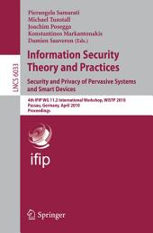 Information Security Theory and Practices: Security and Privacy of Pervasive Systems and Smart Devices: 4th IFIP WG 11.2 International Workshop, WISTP 2010, Passau, Germany, April 12-14, 2010, Proceedings