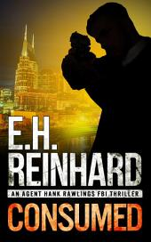 Consumed: An Agent Rawlings FBI Thriller, Book 2