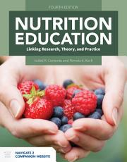 Nutrition Education  Linking Research  Theory  and Practice PDF
