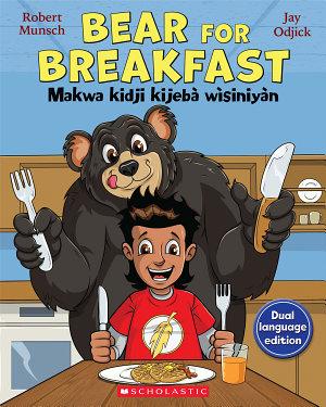 Bear for Breakfast   Makwa kidji kijeb   w  siniy  n