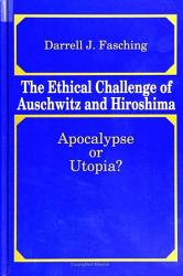 Ethical Challenge Of Auschwitz And Hiroshima The Book PDF