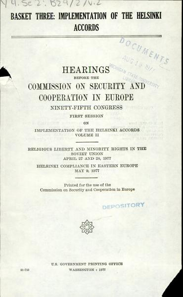 Basket Three  Implementation of the Helsinki Accords  Religious liberty and minority rights in the Soviet Union  Helsinki compliance in Eastern Europe PDF