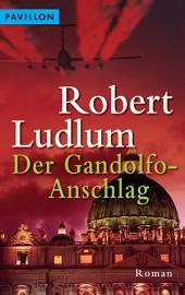 Der Gandolfo-Anschlag: Roman