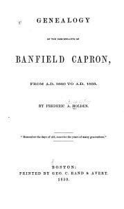 Genealogy of the Descendants of Banfield Capron  from A D  1660 to A D  1859 PDF