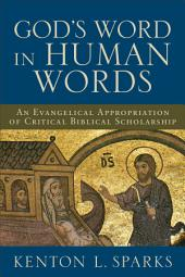 God's Word in Human Words: An Evangelical Appropriation of Critical Biblical Scholarship