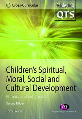 Children s Spiritual  Moral  Social and Cultural Development