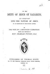 On the deity of Jesus of Nazareth, by the wife of a beneficed clergyman [A. Besant] ed. by C. Voysey