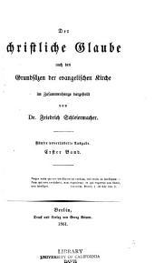 Der christliche Glaube: nach den Grunds°azen der evangelischen Kirche, Bände 1-2