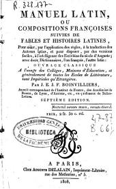 Manuel latin ou Compositions françoises suivies de fables et histoires latines, pour aider, par l'application des règles, à la traduction des auteurs latins ...