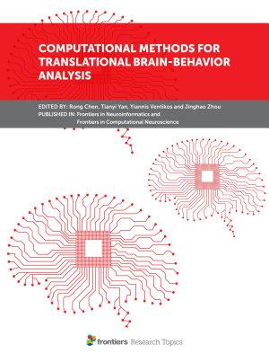 Computational Methods for Translational Brain Behavior Analysis