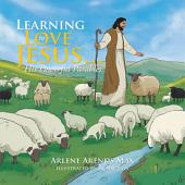 Learning to Love Jesus . . .: His Powerful Parables