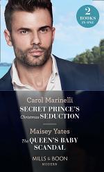 Secret Prince's Christmas Seduction / The Queen's Baby Scandal: Secret Prince's Christmas Seduction / The Queen's Baby Scandal (Mills & Boon Modern)