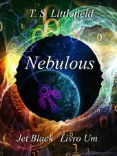 Nebulous, Jet Black, Livro Um