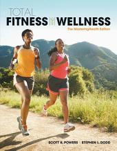 Total Fitness & Wellness, The MasteringHealth Edition: Edition 7