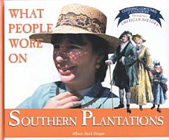 What People Wore on Southern Plantations PDF