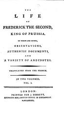 The Life of Frederick the Second, King of Prussia
