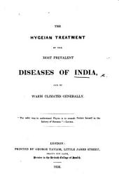 The Hygeian Treatment of the Most Prevalent Diseases of India, and of Warm Climates Generally. [By J. Morison?]