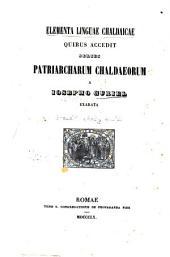 Elementa linguae Chaldaicae quibus accedit series patriarcharum Chaldaeorum a Josepho Guriel exarata