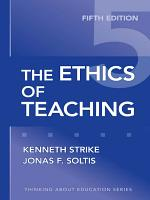 The Ethics of Teaching, 5th Edition