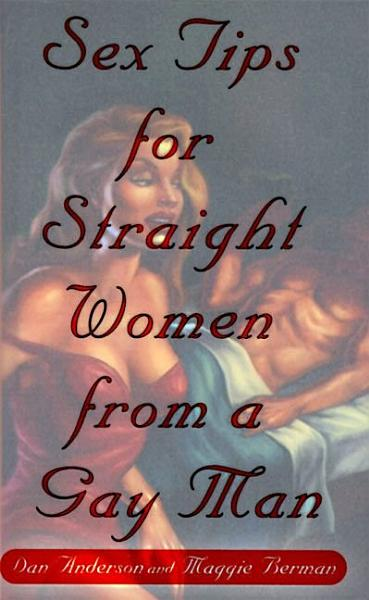 Download Sex Tips for Straight Women from a Gay Man Book