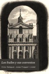 Los frailes y sus conventos, 2: su historia, su descripción, sus tradiciones, sus costumbres, su importancia