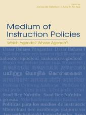 Medium of Instruction Policies: Which Agenda? Whose Agenda?