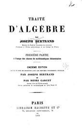 Traite d'algèbre: ptie. A l'usage des classes de mathématiques élémentaires, 11. éd. 1879