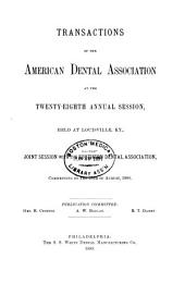 Transactions of the American Dental Association at Its ... Annual Session: Volume 28