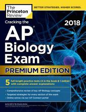 Cracking the AP Biology Exam 2018, Premium Edition
