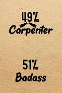 49% Carpenter 51% Badass