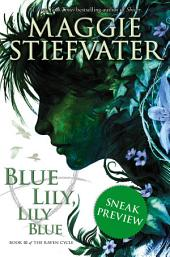 The Raven Cycle Book 3: Blue Lily, Lily Blue (Free Preview Edition)