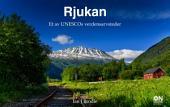 Rjukan: Et av UNESCOs verdensarvsteder