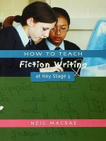 How to Teach Fiction Writing at Key Stage 3