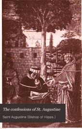 The Confessions of St. Augustine ; The Imitation of Christ