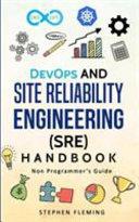 DevOps and Site Reliability Engineering (SRE) Handbook