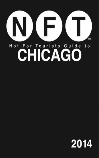 Not For Tourists Guide to Chicago 2014 PDF