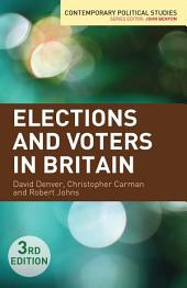 Elections and Voters in Britain: Edition 3