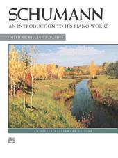An Introduction to His Piano Works: For Early Intermediate to Late Intermediate Piano