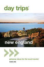 DAY TRIPS NEW ENGLAND: GETAWAY IDEA 2ED