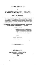 Cours complet de mathématiques pures: ouvrage destiné aux élèves des Écoles Normale et Polytechnique, et aux candidats qui se préparent à y être admis, Volume2