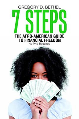 7 Steps  The Afro American Guide to Financial Freedom PDF