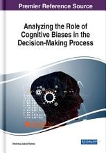 Analyzing the Role of Cognitive Biases in the Decision Making Process PDF