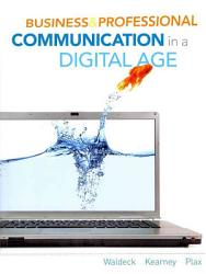Business and Professional Communication in a Digital Age