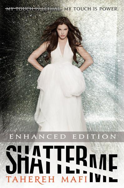 Shatter Me Enhanced Edition