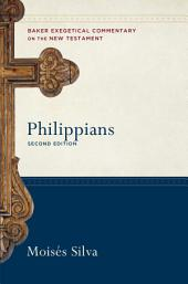 Philippians (Baker Exegetical Commentary on the New Testament): Edition 2