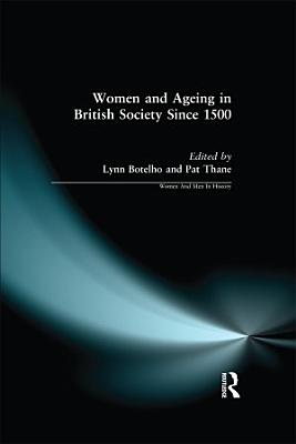 Women and Ageing in British Society since 1500 PDF