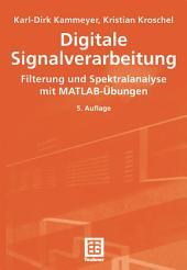 Digitale Signalverarbeitung: Filterung und Spektralanalyse mit MATLAB-Übungen, Ausgabe 5