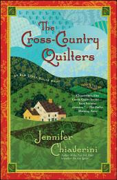 The Cross-Country Quilters: An Elm Creek Quilts Novel