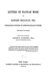 Letters of Hannah More to Zachary Macaulay, Esq: Containing Notices of Lord Macaulay's Youth. Now First Published