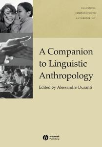 A Companion to Linguistic Anthropology Book
